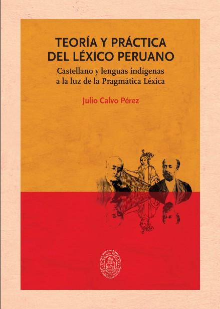 Teoría y práctica del léxico peruano Castellano y lenguas indígenas a la luz de la pragmática léxica
